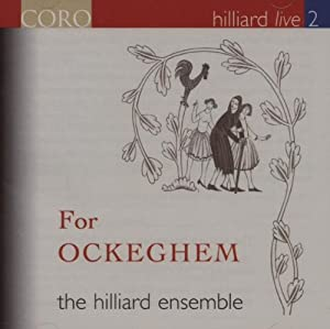 Hilliard Live 2: For Ockeghem