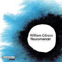 Neuromancer Hörbuch von William Gibson Gesprochen von: Michael Hansonis