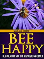 Bee Happy (The Adventures of the Wayward Gardener)