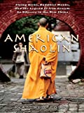 Image of American Shaolin: Flying Kicks, Buddhist Monks, and the Legend of Iron Crotch: An Odyssey in theNew China