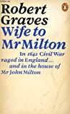Wife to Mr. Milton: The Story of Marie Powell (0140010246) by Graves, Robert