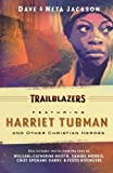 TraiLBLAzers: Featuring Harriet Tubman And Other Christian Heroes