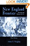 New England Frontier: Puritans and In...