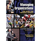 Managing Organizations for Sport and Physical Activity: A Systems Perspective ~ P. Chelladurai
