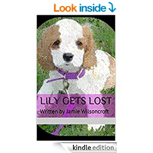http://www.amazon.com/Lily-Gets-Lost-Written-Wilsoncroft-ebook/dp/B00NFPDVWG/ref=sr_1_1?s=books&ie=UTF8&qid=1410401179&sr=1-1&keywords=Lily+Gets+Lost#_