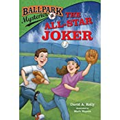 The All-Star Joker: Ballpark Mysteries, Book 5 | David A. Kelly