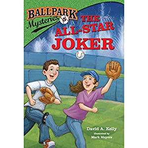 The All-Star Joker: Ballpark Mysteries, Book 5 | [David A. Kelly]