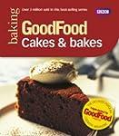 Good Food: Cakes & Bakes: Triple-test...