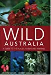 Wild Australia: A Guide to the Places...