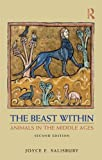 "Joyce Salisbury, ""The Beast Within: Animals in the Middle Ages"" (Routledge, 2011)"