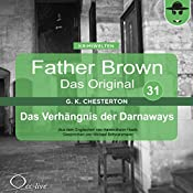 Das Verhängnis der Darnaways (Father Brown - Das Original 31) | Gilbert Keith Chesterton