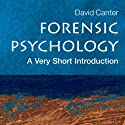 Forensic Psychology: A Very Short Introduction (       UNABRIDGED) by David V. Canter Narrated by Ken Kliban