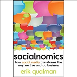 Socialnomics: How Social Media Transforms the Way We Live and Do Business | [Erik Qualman]