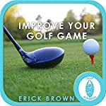 Improve Your Golf Game: Focus & Concentration (Hypnosis & Meditation) | Erick Brown