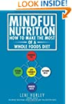 Mindful Nutrition, How to Make the Mo...