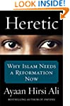 Heretic: Why Islam Needs a Reformatio...