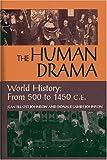 Human Drama: World History: From 500 to 1450 C.E.
