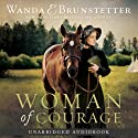 Woman of Courage Audiobook by Wanda E. Brunstetter Narrated by Jaimee Draper