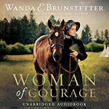 Woman of Courage (       UNABRIDGED) by Wanda E. Brunstetter Narrated by Jaimee Draper