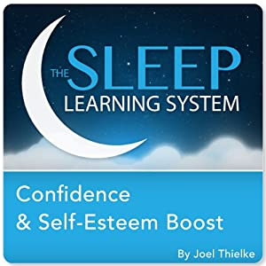 Confidence and Self-Esteem Boost with Hypnosis, Meditation, and Affirmations (The Sleep Learning System) Speech