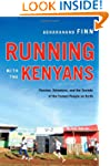 Running with the Kenyans: Passion, Ad...