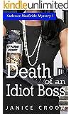 Death of an Idiot Boss: A Kadence MacBride Mystery (The Kadence MacBride Mystery Series Book 1)