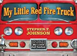 My Little Red Fire Truck (Paula Wiseman Books)