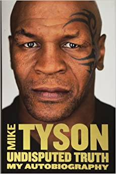 mike tyson undisputed truth book review