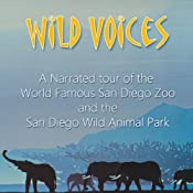Wild Voices: The Sounds of the World Famous San Diego Zoo | [Geoffrey T. Williams]