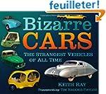 Bizarre Cars: The Strangest Vehicles...
