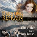 Haunting Refrain: The McGuire Women Audiobook by Ellis Vidler Narrated by Jodie Bentley