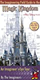img - for The Imagineering Field Guide to Magic Kingdom at Walt Disney World by The Disney Imagineers (2005) Paperback book / textbook / text book
