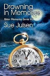 Drowning In Memories (Bitter Memories Book 2)