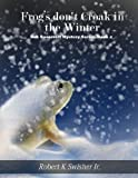 img - for Frog's don't Croak in the Winter (Book 4) (Bob Roosevelt Mystery Series 1 Book4) book / textbook / text book