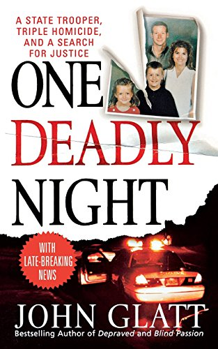 One Deadly Night: A State Trooper, Triple Homicide, and a Search for Justice [Glatt, John] (Tapa Blanda)