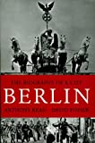 Berlin: The Biography of a City (0091780217) by Read, Anthony