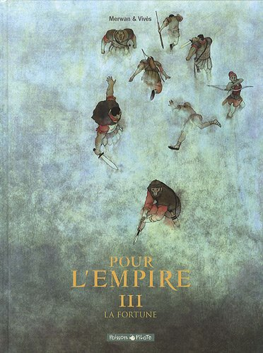 Pour l'empire, Tome 3 : La fortune