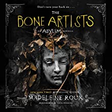 The Bone Artists (       UNABRIDGED) by Madeleine Roux Narrated by Nick Podehl