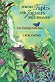 img - for Where Tapirs and Jaguars Once Roamed: Ever-Evolving Costa Rica book / textbook / text book