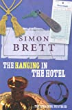 Simon Brett The Hanging in the Hotel: The Fethering Mysteries