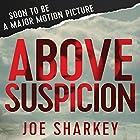 Above Suspicion Hörbuch von Joe Sharkey Gesprochen von: Marc Cashman