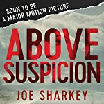 Above Suspicion | Joe Sharkey