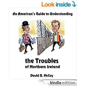 An American's Guide to Understand the Troubles of Northern Ireland