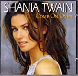 echange, troc Shania Twain - Come On Over