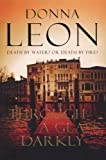 Donna Leon Through a Glass Darkly: (Brunetti 15)