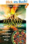 Atlantis and 2012: The Science of the...