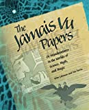 img - for The Jamais Vu Papers: Or Misadventures in the Worlds of Science, Myth, and Magic book / textbook / text book