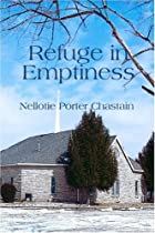 Refuge In Emptiness by Nellotie Porter Chastain