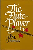 The Flute Player (0525107274) by D. M. Thomas