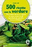 500 ricette con le verdure (eNewton Manuali e Guide) (Italian Edition)